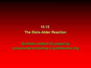 10.15  The Diels-Alder Reaction