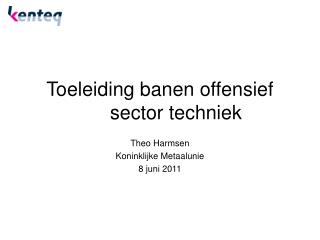 Toeleiding banen offensief sector techniek