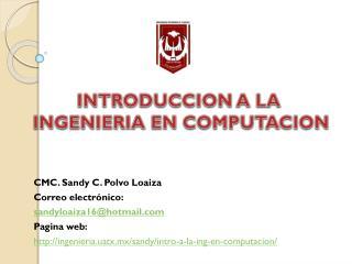 CMC. Sandy C. Polvo Loaiza Correo electrónico:  sandyloaiza16@hotmail Pagina web: