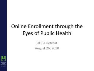 Online Enrollment through the Eyes of Public Health