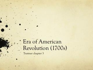 Era of American Revolution (1700s)