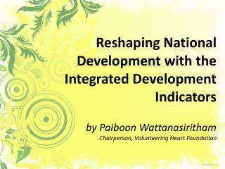 "The basic principle of the ""NEW"" integrated Development Indicators:"