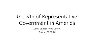 Growth of Representative Government in America