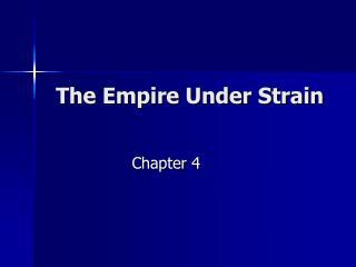 The Empire Under Strain