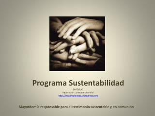Mayordomía responsable para el testimonio sustentable y en comunión