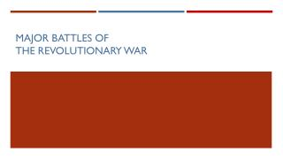 Major Battles of  the Revolutionary War