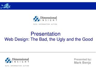 Presentation      Web Design: The Bad, the Ugly and the Good