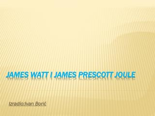 James Watt i James Prescott Joule