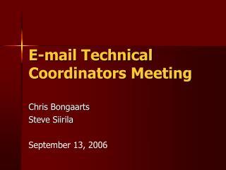 E-mail Technical Coordinators Meeting
