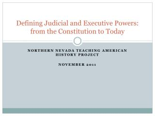 Defining Judicial and Executive Powers: from the Constitution to Today