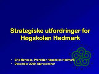 Strategiske utfordringer for H�gskolen Hedmark
