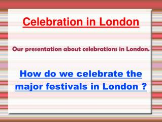 Celebration in London