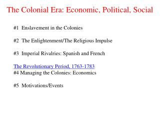 The Colonial Era: Economic, Political, Social