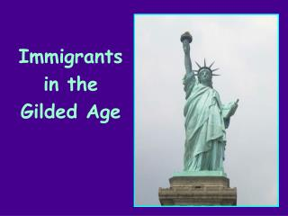 Immigrants in the  Gilded Age