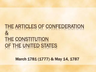 The  Articles of Confederation & The Constitution  of the United States