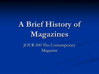 A Brief History of Magazines
