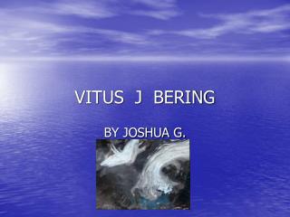 VITUS  J  BERING