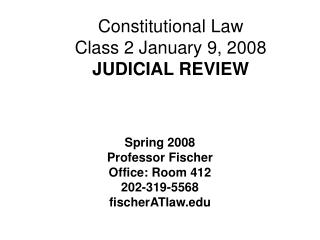 Constitutional Law Class 2 January 9, 2008 JUDICIAL REVIEW