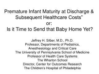 Premature Infant Maturity at Discharge  Subsequent Healthcare Costs   or:  Is it Time to Send that Baby Home Yet