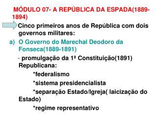 MÓDULO 07- A REPÚBLICA DA ESPADA(1889-1894)