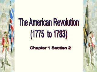 The American Revolution (1775  to 1783)