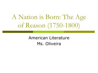 A Nation is Born: The Age of Reason (1750-1800)