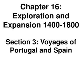Chapter 16: Exploration and Expansion 1400-1800