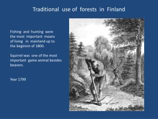 Traditional  use of  forests  in  Finland
