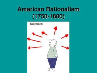 American Rationalism (1750-1800)