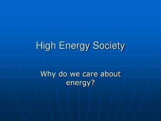 High Energy Society