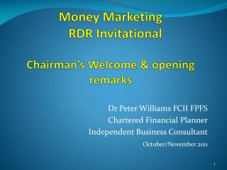 Money Marketing    RDR Invitational  Chairman s Welcome  opening remarks