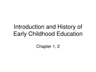 Introduction and History of Early Childhood Education