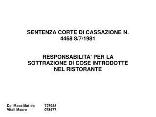 SENTENZA CORTE DI CASSAZIONE N. 4468 8/7/1981