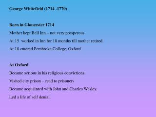 George Whitefield (1714 -1770) Born in Gloucester 1714 Mother kept Bell Inn – not very prosperous