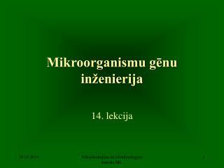 Mikroorganismu g?nu in�enierija