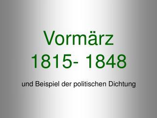 Vormärz 1815- 1848
