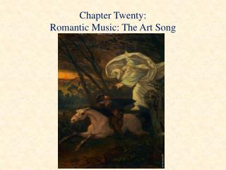 Chapter Twenty: Romantic Music: The Art Song