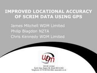 IMPROVED LOCATIONAL ACCURACY OF SCRIM DATA USING GPS