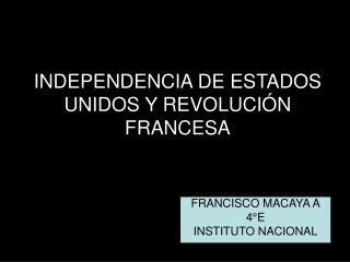 INDEPENDENCIA DE ESTADOS UNIDOS Y REVOLUCIÓN FRANCESA