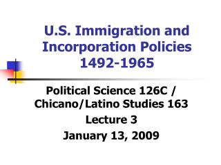 U.S. Immigration and Incorporation Policies 1492-1965