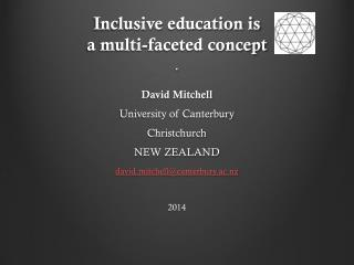 Inclusive  education is  a multi-faceted concept .