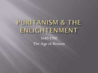 Puritanism & The Enlightenment