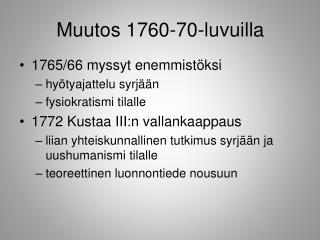 Muutos 1760-70-luvuilla