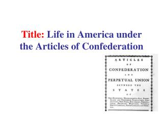 Title:  Life in America under the Articles of Confederation