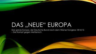 "Das ""neue"" Europa"
