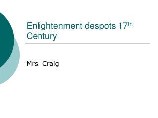 Enlightenment despots 17 th  Century