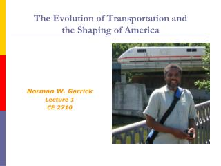 The Evolution of Transportation and  the Shaping of America