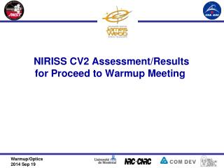 NIRISS CV2 Assessment/ Results for Proceed to  Warmup  Meeting