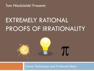 Extremely rational proofs of irrationality