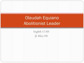 Olaudah Equiano Abolitionist Leader